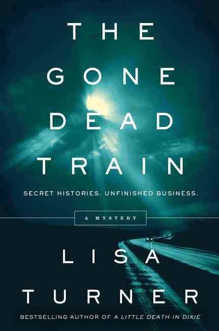 The Gone Dead Train By Turner, Lisa