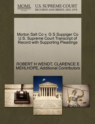 Gale Ecco, U.S. Supreme Court Records Morton Salt Co V. G S Suppiger Co U.S. Supreme Court Transcript of Record with Supporting Pleadings by Wendt, Robert H./ Mehlhop at Sears.com