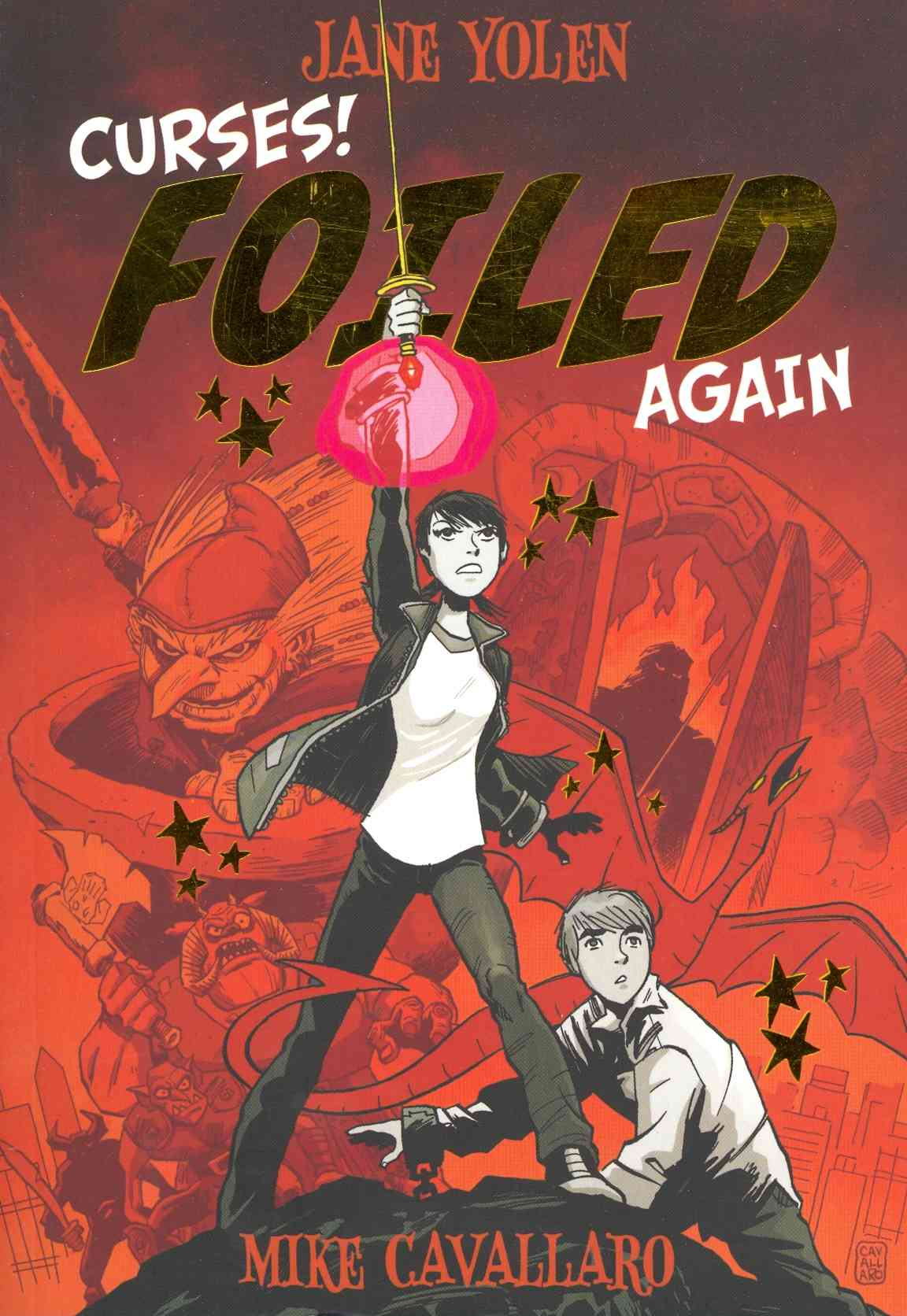 Curses! Foiled Again By Yolen, Jane/ Cavallaro, Mike (ILT)